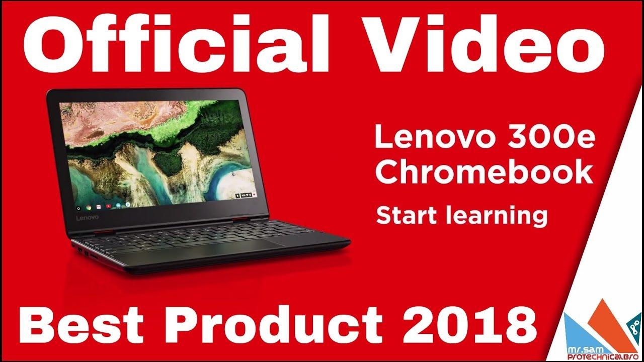 Lenovo 300e Chromebook 2018 Official Video!