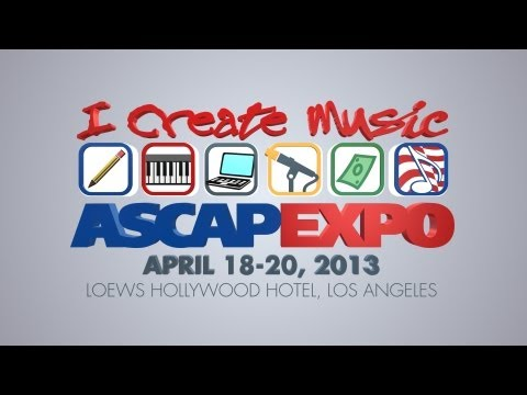 "ASCAP ""I Create Music"" EXPO -- April 18-20, 2013"