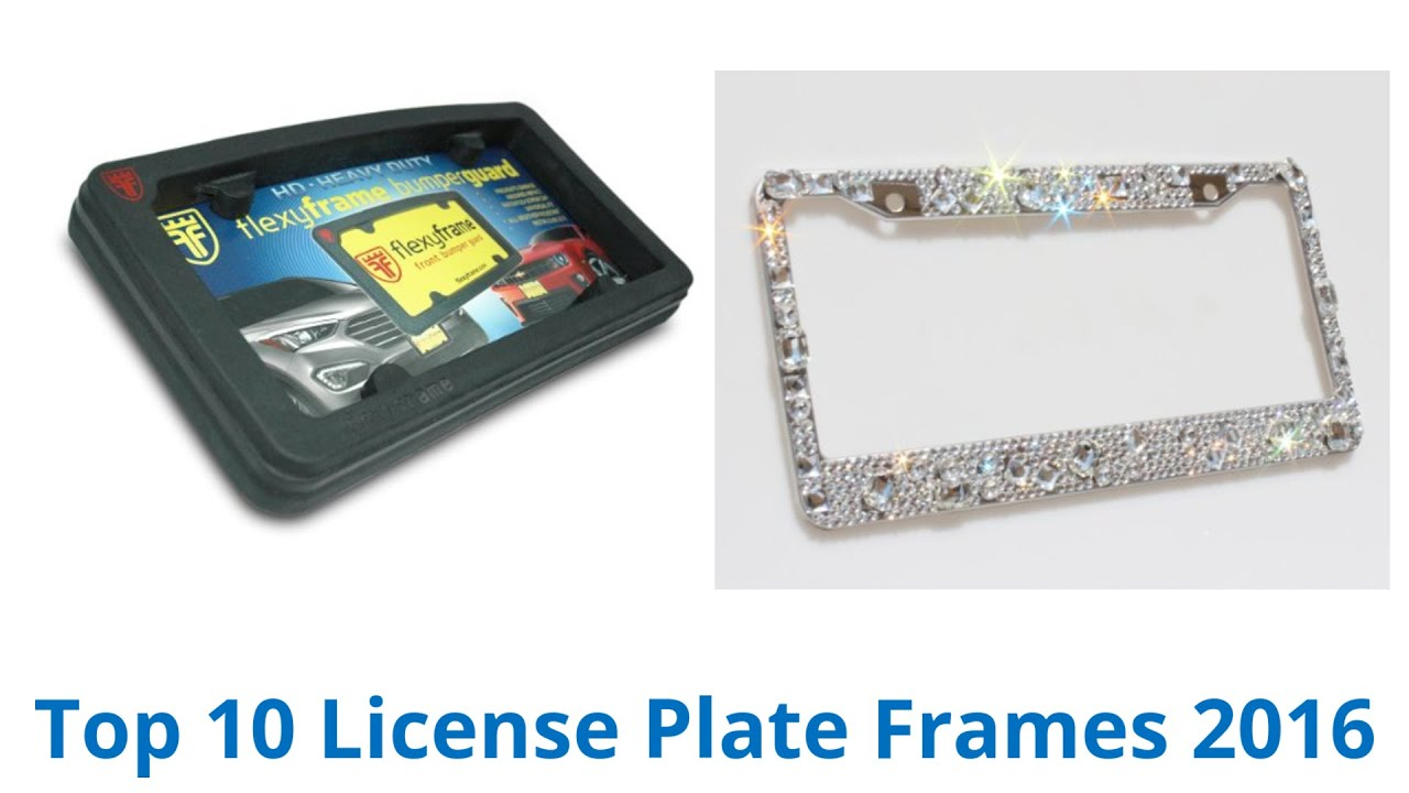 10 Best License Plate Frames 2016 - YouTube
