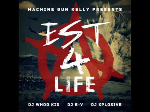 Machine Gun Kelly- Blaze Up (Est 4 Life) (HQ) (NEW)