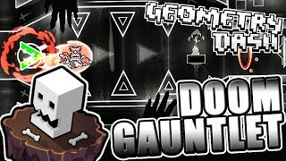 5 DEMONS IN ONE VIDEO ~ Geometry Dash 2.11 DOOM GAUNTLET COMPLETE