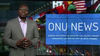 Destaque ONU News - 18 de dezembro de 2018