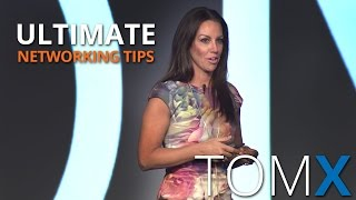 Ultimate Networking Tips: Turn Strangers Into Powerful Relationships | Wendy Walker | TomX 2016