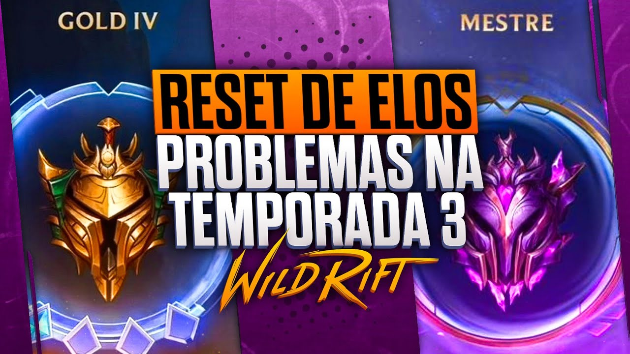 VARIOS PROBLEMAS NA SEASON 3 DEPOIS DO RESET DE ELO WILDRIFT
