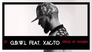 07 - NESSYOU - G.D.W.L ( Feat. XACTO )