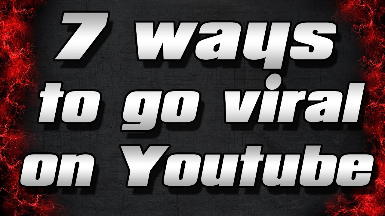 7 ways to make your video go viral on youtube youtube 7 ways to make your video go viral on youtube baditri Image collections