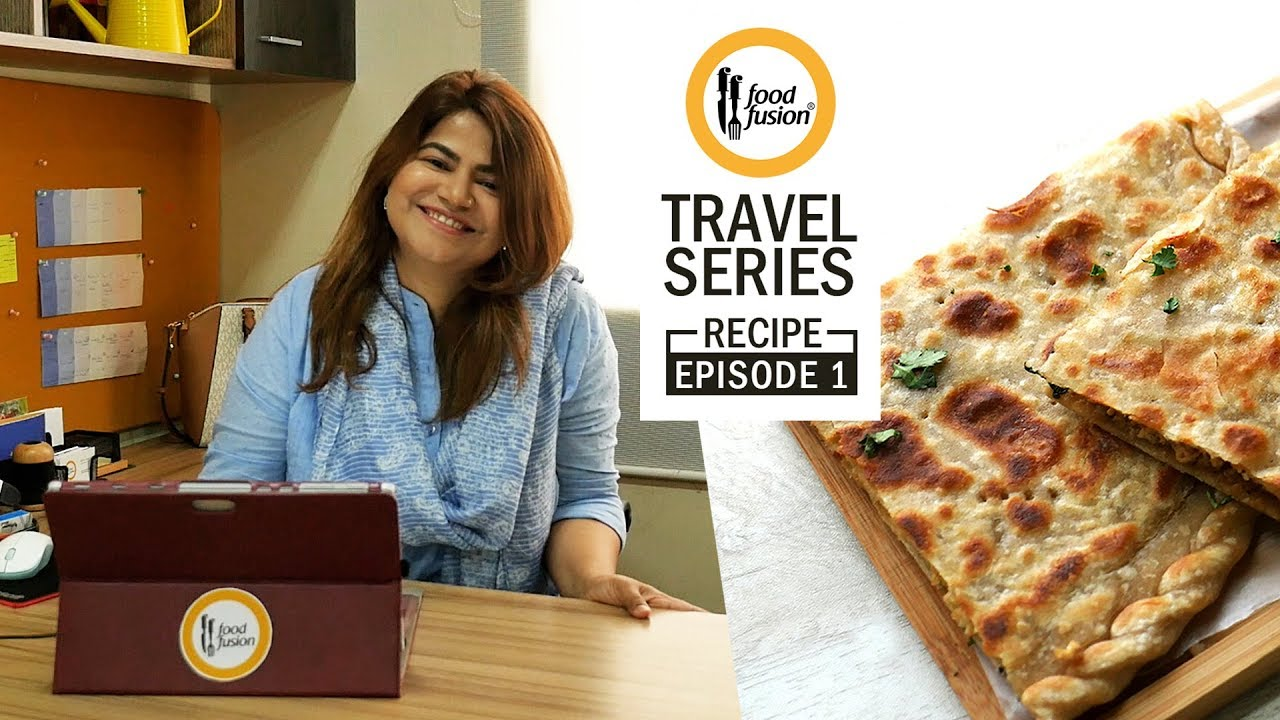 Chap Shoro By Food Fusion - Travel Series 2019 Recipe Episode 1
