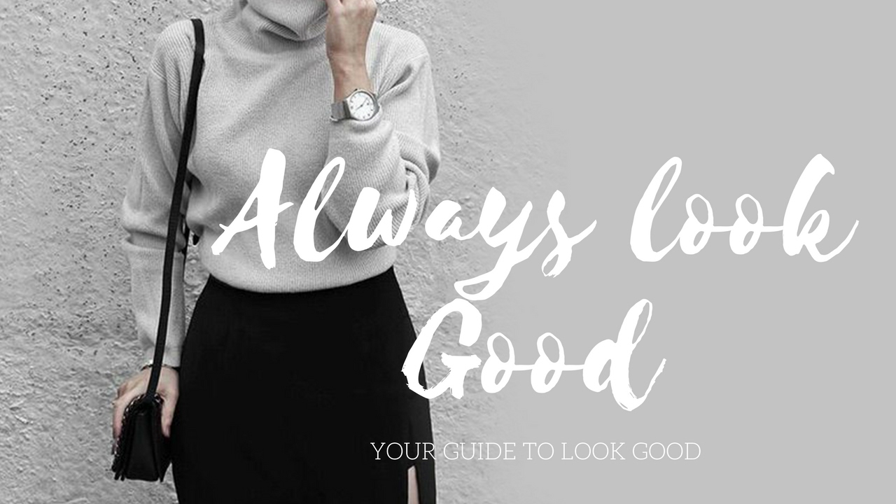 how to always look good and dress well