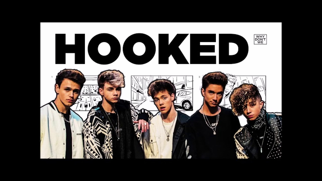 Download Why Don't We - Hooked - ( 1 hour )