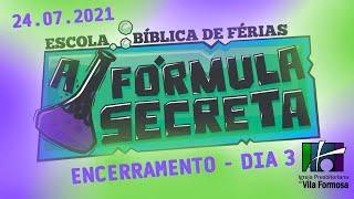 ESCOLA BIBLÍCA DE FÉRIAS - ENCERRAMENTO (24 -07- 2021)