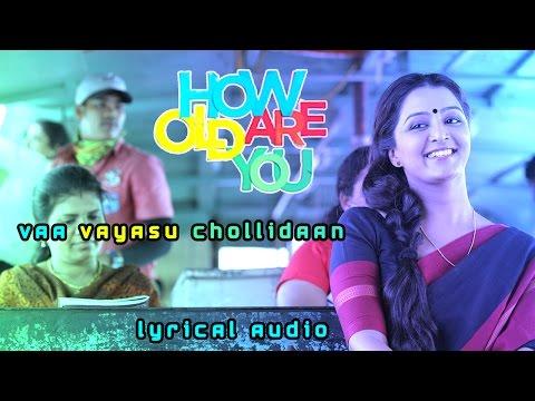 Vaa Vayasu Chollidaan- How Old Are You | Manju warrier| Kunchako Boban| Full Song HD Lyrical Audio