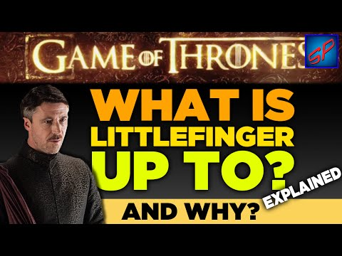 Peter Baelish Theory - What Littlefinger Is Up To & Why | Game of Thrones Analysis & Discussion