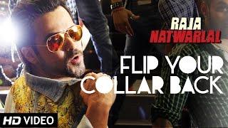 Flip Your Collar Back | Full Video Song | Raja Natwarlal | Benny Dayal