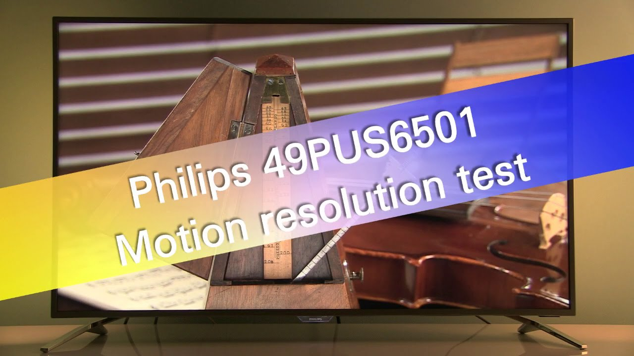 philips 49pus6501 pus6501 uhd tv motion resolution test. Black Bedroom Furniture Sets. Home Design Ideas
