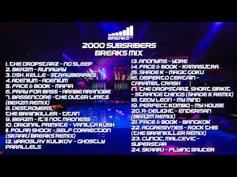 Breaks TV 2000 Subsribers Mix / NuBreaks / Funky Breaks   / Old School Breakbeat / Atmospheric...