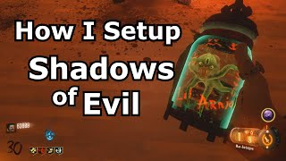 How I Setup Shadows Of Evil (full setup for high rounds)