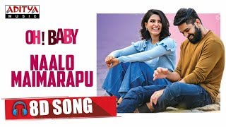 Naalo Maimarapu Full 8D Song Oh Baby Movie Samantha Akkineni Naga Shourya