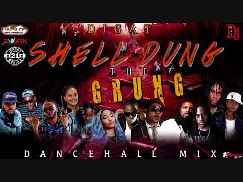 DANCEHALL MIX (CLEAN) DJ GAT SHELL DUNG THE GRUNG   MAY 2019  VYBZ KARTEL/TEEJAY/POPCAAN/Shenseea /