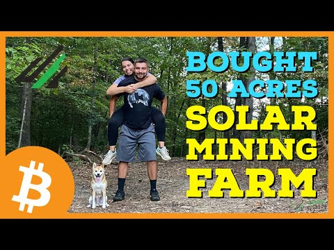 We Bought 50 ACRES To Build A SOLAR POWERED CRYPTO MINING FARM !!