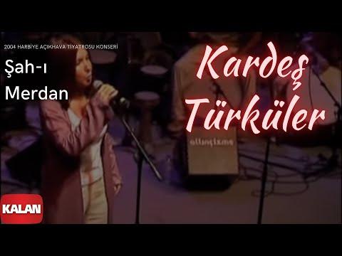 Kardeş Türküler - Şah-ı Merdan [ Live Concert © 2004 Kalan Müzik ]