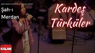 Kardeş Türküler - Şah-ı Merdan