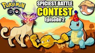 THE SPICIEST BATTLE CONTEST - episode 2 [Pokemon GO Battle League]
