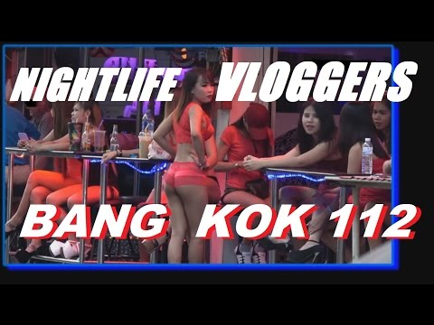 Let's talk about: BANGKOK 112 and some other Thailand night life vloggers.