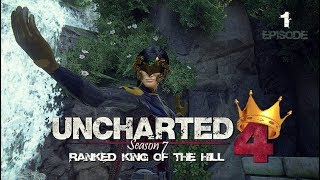 Uncharted 4 Ranked King of the Hill | Season 7 (Episode 1)