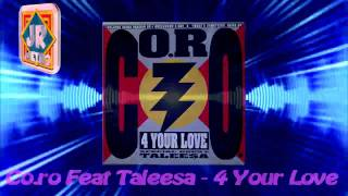 Co.ro Feat Taleesa - 4 Your Love