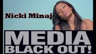 Nicki Minaj - Media Black Out