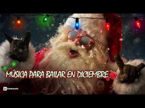 MUSICA de DICIEMBRE Para BAILAR Fiesta Fin de Año 100% Pachanga Villancicos Navidad Noel Santa Claus