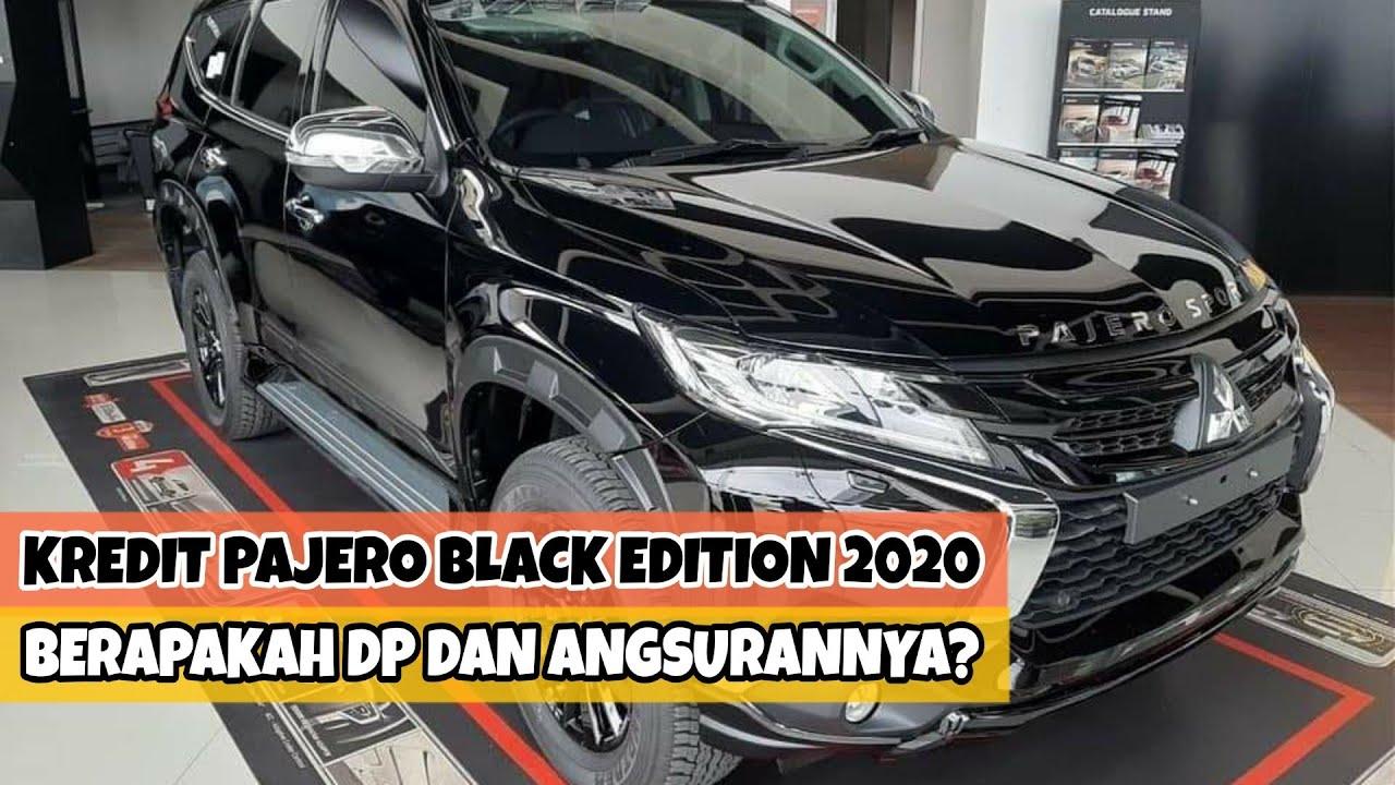 Program Kredit Mitsubishi Pajero Sport Black Edition Terbaru 2020 - Berapakah DP dan Angsurannya?