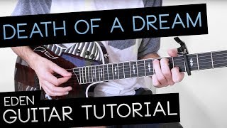 """Death of a Dream"" - EDEN Guitar Tutorial"