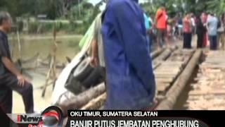 Banjir di Oku Timur, Sumsel sebabkan putusnya jembatan penghubung - iNews Pagi 04/04