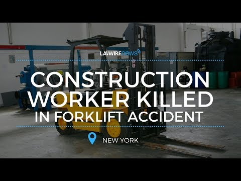 Construction Worker Killed In Forklift Accident | Law Wire News | March 2017