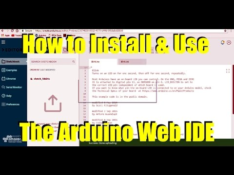 How To Install and Use The Arduino Web IDE