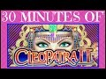 30 Minutes of CLEOPATRA Slot Machine ✦ LIVE PLAY w/Bonuses ✦ LONG Videos EVERY Monday in December ✦