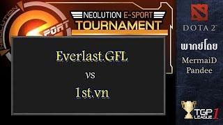 Everlast.GFL vs 1st.vn - Game 2 : Neolution E-Sport DOTA 2 Tour [Oct]