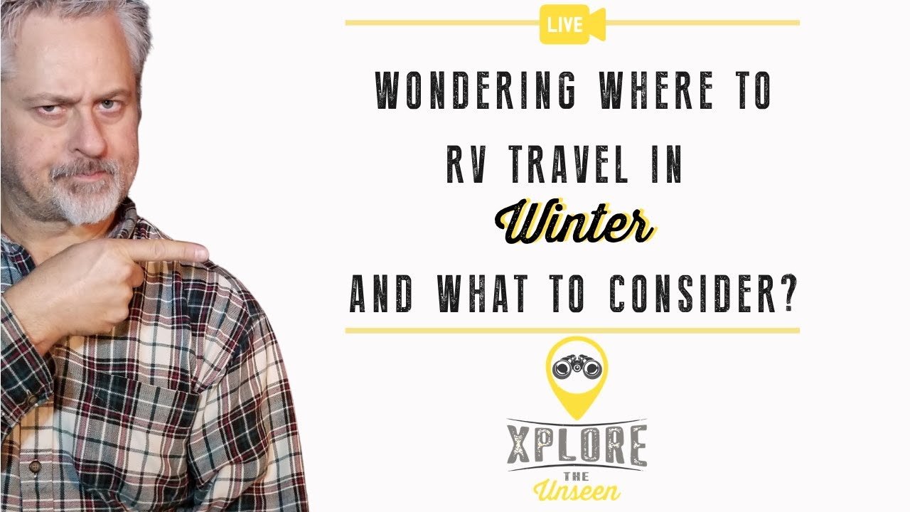 Wondering Where to Travel With Your RV in the Winter and What to Consider?
