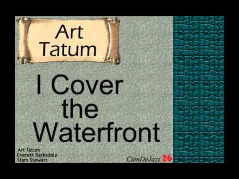 Art Tatum: I Cover The Waterfront.