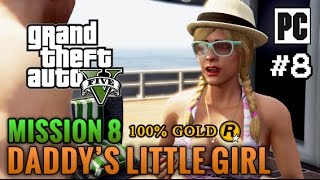 GTA 5 PC: Mission #8 Daddy's Little Girl - Walktrough PC 60 FPS 100% [GOLD]