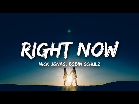 Nick Jonas, Robin Schulz - Right Now (Lyrics)