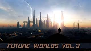 FUTURE WORLDS #3 [Atmospheric Deep & Tech House mix]