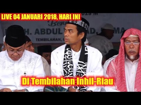LIVE 4 JANUARI 2019 Ustadz Abdul Somad Tabligh Akbar Di Tembilahan Inhil-Riau HAUL Syekh Abdul Qadir