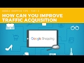 Google Shopping - How can you improve traffic acquisition