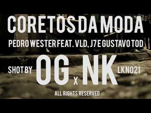 Pedro Wester - Coretos da Moda feat VLD, J7 & GUSTAVO TOD [ prod. MT BEATDILLA ] VIDEOCLIPE