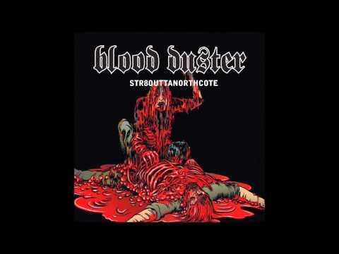 Blood Duster  Str8 Outta Northcote full album