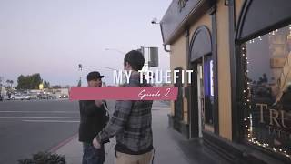My True Fit Ep 2