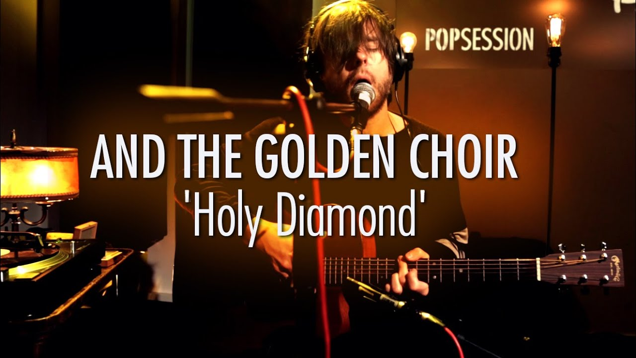 Download And the Golden Choir 'Holy Diamond' LIVE
