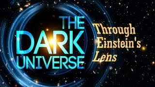 Public Lecture—The Dark Universe Through Einstein